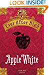 Ever After High - Apple White: Il lib...