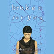 Broken for You Part 1 | [Stephanie Kallos]