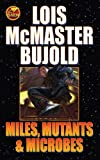 Miles, Mutants and Microbes (Miles Vorkosigan Series)