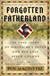 Forgotten Fatherland: The True Story...