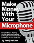 Make Money With Your Microphone: How...