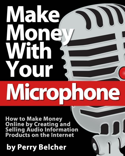 Make Money With Your Microphone: How to Make Money Online Recording and Selling Audio Information Products on The Internet (Direct Microphone compare prices)