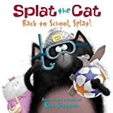 Splat the Cat: Back to School, Splat!