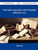 The New Hacker's Dictionary version 4 2 2 - The Original Classic Edition