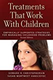 img - for Treatments that Work with Children: Empirically Supported Strategies for Managing Childhood Problems book / textbook / text book