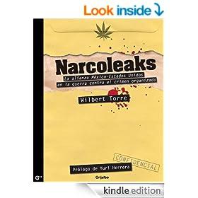 Narcoleaks: La alianza M�xico - Estados Unidos en la guerra contra el crimen organizado (Spanish Edition)