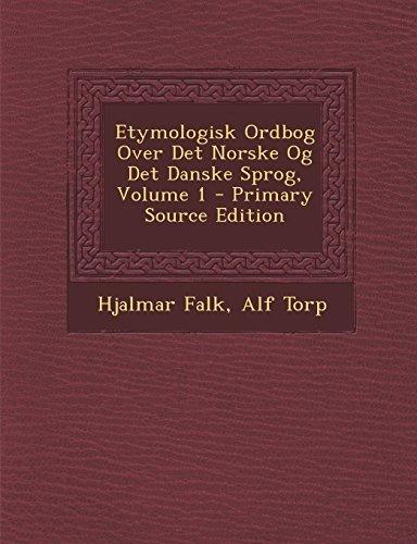 Etymologisk Ordbog Over Det Norske Og Det Danske Sprog, Volume 1 - Primary Source Edition