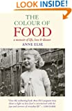The Colour of Food: A Memoir of Life, Love and Dinner