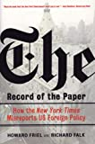 img - for The Record of the Paper: How the New York Times Misreports US Foreign Policy book / textbook / text book