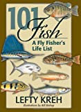 101 Fish: A Fly Fishers Life List