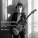 Streets of Fire Limited Edition: Bruce Springsteen in Photographs and Lyrics 1977-1979