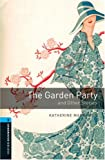 The Garden Party and Other Stories: 1800 Headwords (Oxford Bookworms ELT)