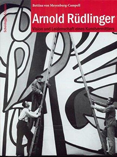 Arnold Rüdlinger: Vision und Leidenschaft eines Kunstvermittlers