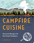 Campfire Cuisine: Gourmet Recipes for...