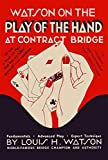 img - for Watson on the Play of the Hand at Contract Bridge book / textbook / text book