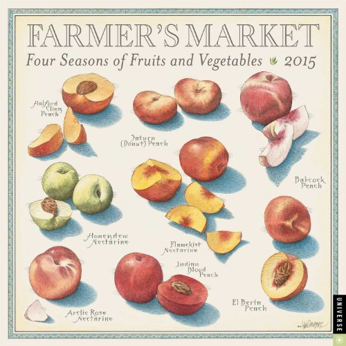 Farmer's Market 2015 Wall Calendar: Four Seasons of Fruits and Vegetables