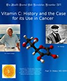 img - for Vitamin C: History and the Case for its Use in Cancer (Health Journal Club Medical Monographs Book 2) book / textbook / text book