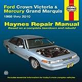 img - for Ford Crown Victoria & Mercury Grand Marquis: 1988 thru 2010 (Haynes Repair Manual) book / textbook / text book