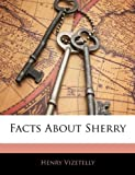 img - for Facts About Sherry book / textbook / text book
