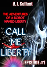 Call Me Liberty Episode #1