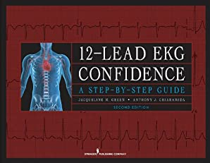 12-Lead EKG Confidence, Second Edition: A Step-by-Step Guide