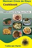 Mexican Cinco de Mayo Cookbook: Celebrate Cinco de Mayo Mexican Recipes