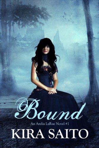 Bound, An Arelia LaRue Novel #1 YA Paranormal Fantasy/Romance (The Arelia LaRue Series)