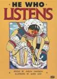 img - for He Who Listens: An Inuit Story from Alaska (Literacy 2000 Stage 5) book / textbook / text book