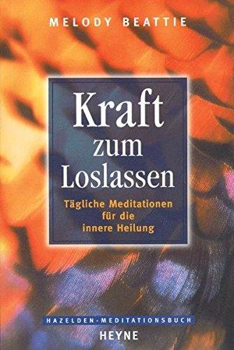 kraft-zum-loslassen-tagliche-meditationen-fur-die-innere-heilung