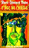 img - for L'Age Du Christ (French Edition) by Marc-Edouard Nabe (1999-02-01) book / textbook / text book