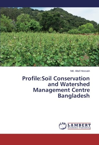 Profile:Soil Conservation and Watershed Management Centre Bangladesh (Profile Soil compare prices)