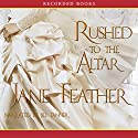 Rushed to the Altar Audiobook by Jane Feather Narrated by Jill Tanner