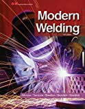 Modern Welding 11th (eleventh) Edition by Althouse, Andrew D., Turnquist, Carl H., Bowditch, William A [2012]