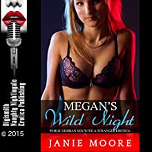 Megan's Wild Night: Public Lesbian Sex with a Stranger Erotica (       UNABRIDGED) by Janie Moore Narrated by Vivian Lee Fox