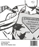 Superheroes: An Analysis of Popular Culture's Modern Myths (English Edition)