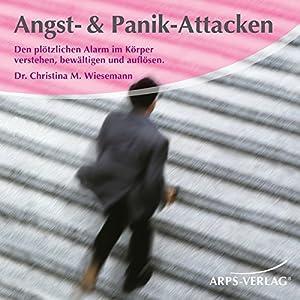Angst- & Panik-Attacken. Den plötzlichen Alarm im Körper verstehen, bewältigen und auflösen Hörbuch