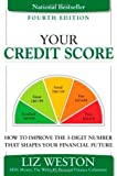 51sgGNwzsTL. SL160  Your Credit Score: How to Improve the 3 Digit Number That Shapes Your Financial Future (4th Edition) (Liz Pulliam Weston) [Paperback] [2011] (Author) Liz Weston