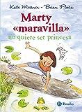 Marty maravilla no quiere ser princesa/ Marty McGuire (Marty Maravilla/ Marty Mcguire) (Spanish Edition)