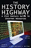 The History Highway: A 21st-century Guide to Internet Resources (0765616319) by Dennis A. Trinkle