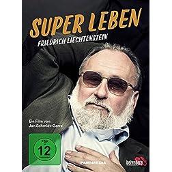 Friedrich Liechtenstein: Super Leben