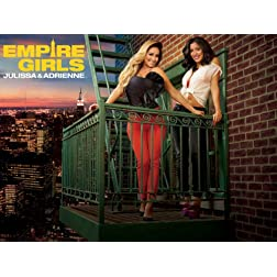 Empire Girls: Julissa & Adrienne Season 1