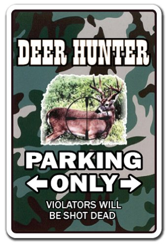 Deer Hunter ~Sign~ Parking Whitetail Gun Hunting Gift