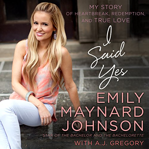 Download I Said Yes: My Story of Heartbreak, Redemption, and True Love