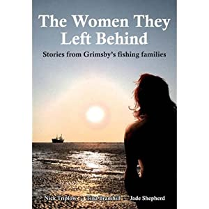 The Women They Left Behind: Stories from Grimsby's Fishing Families