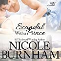 Scandal With a Prince: Royal Scandals Book 1 Audiobook by Nicole Burnham Narrated by Hollis McCarthy