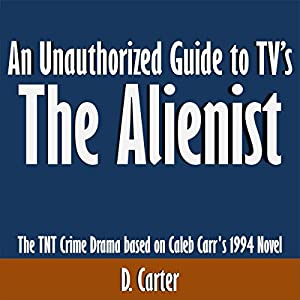 an unauthorized guide to tv 39 s the alienist. Black Bedroom Furniture Sets. Home Design Ideas