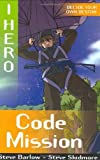 img - for EDGE - I, Hero: Code Mission by Skidmore, Steve, Barlow, Steve (2007) Paperback book / textbook / text book