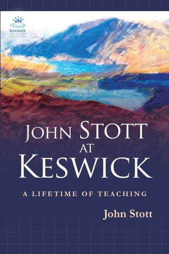 John Stott at Keswick: A Lifetime of Preaching (Keswick Classics)