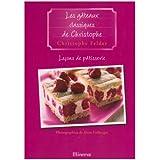 Le�ons de p�tisserie : Tome 8, Les g�teaux classiques de Christophepar Christophe Felder