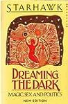 Dreaming the Dark: Magic, Sex and Pol...
